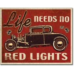PLAQUE US TIN SIGN - LIFE NEEDS NO